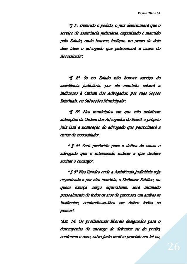 """Página 26 de 52 26 """"§ 1º. Deferido o pedido, o juiz determinará que o serviço de assistência judiciária, organizado e mant..."""