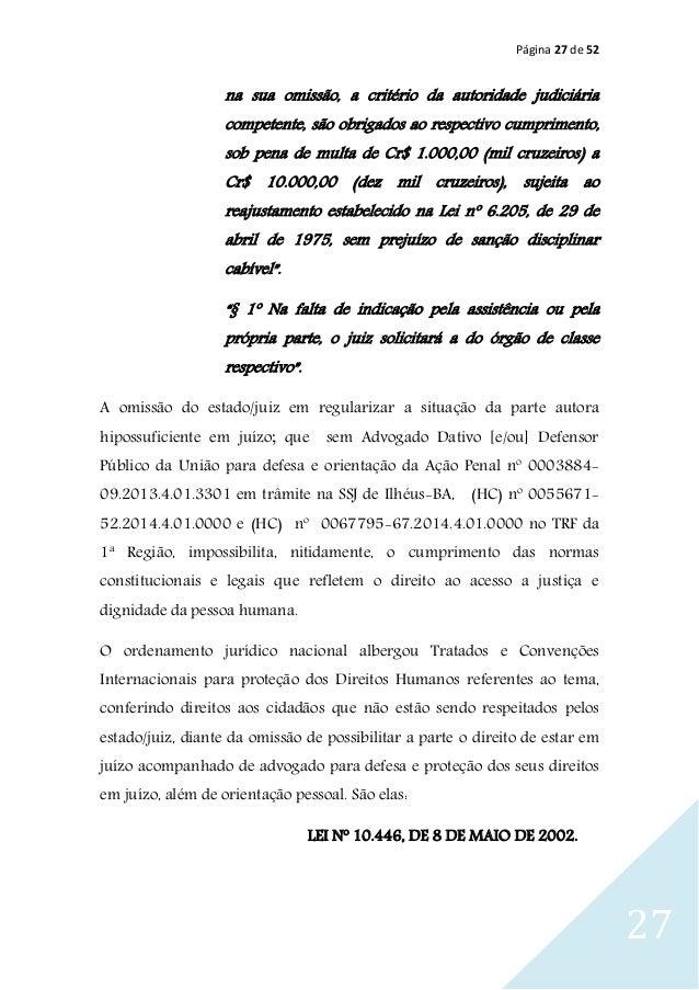 Página 27 de 52 27 na sua omissão, a critério da autoridade judiciária competente, são obrigados ao respectivo cumprimento...