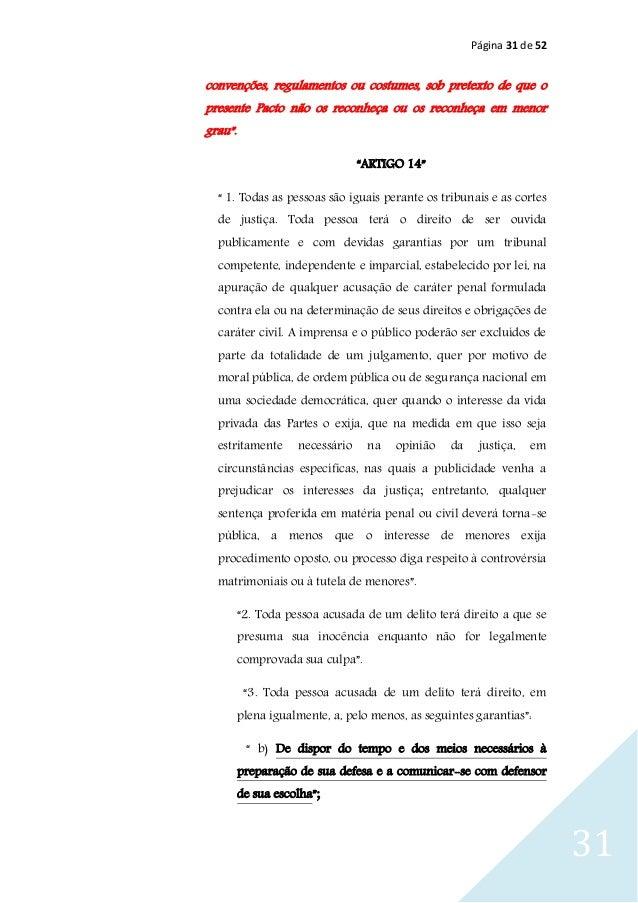 Página 31 de 52 31 convenções, regulamentos ou costumes, sob pretexto de que o presente Pacto não os reconheça ou os recon...