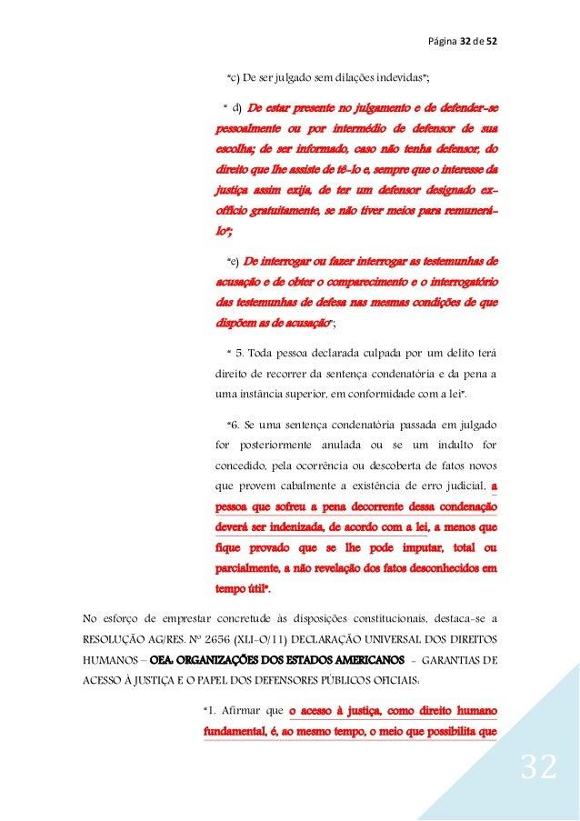 """Página 32 de 52 32 """"c) De ser julgado sem dilações indevidas""""; """" d) De estar presente no julgamento e de defender-se pesso..."""