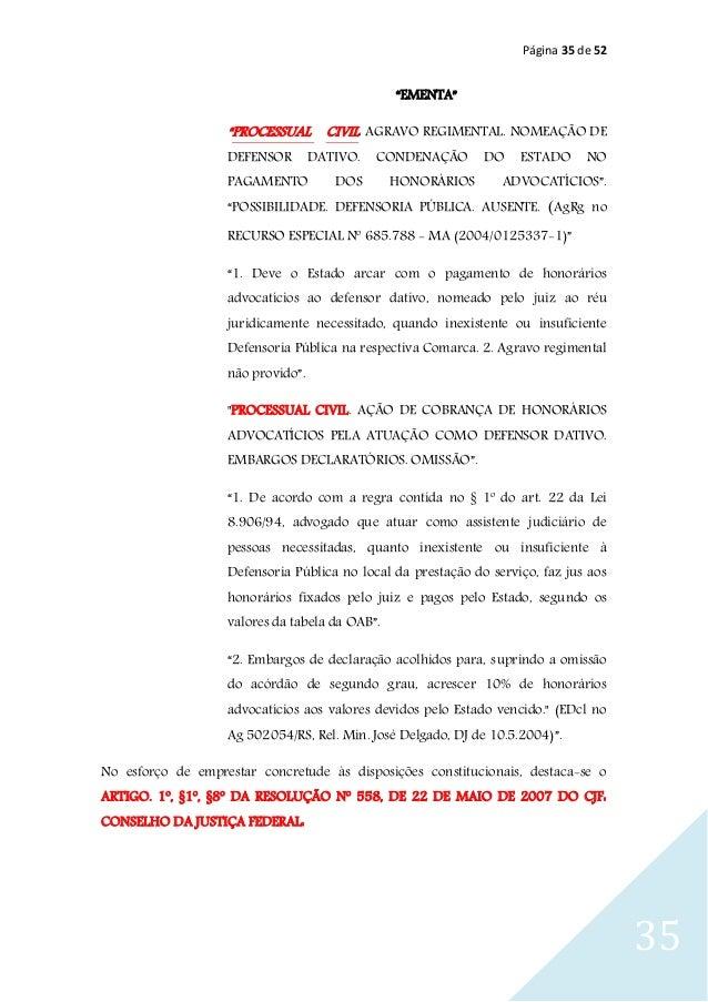 """Página 35 de 52 35 """"EMENTA"""" """"PROCESSUAL CIVIL. AGRAVO REGIMENTAL. NOMEAÇÃO DE DEFENSOR DATIVO. CONDENAÇÃO DO ESTADO NO PAG..."""