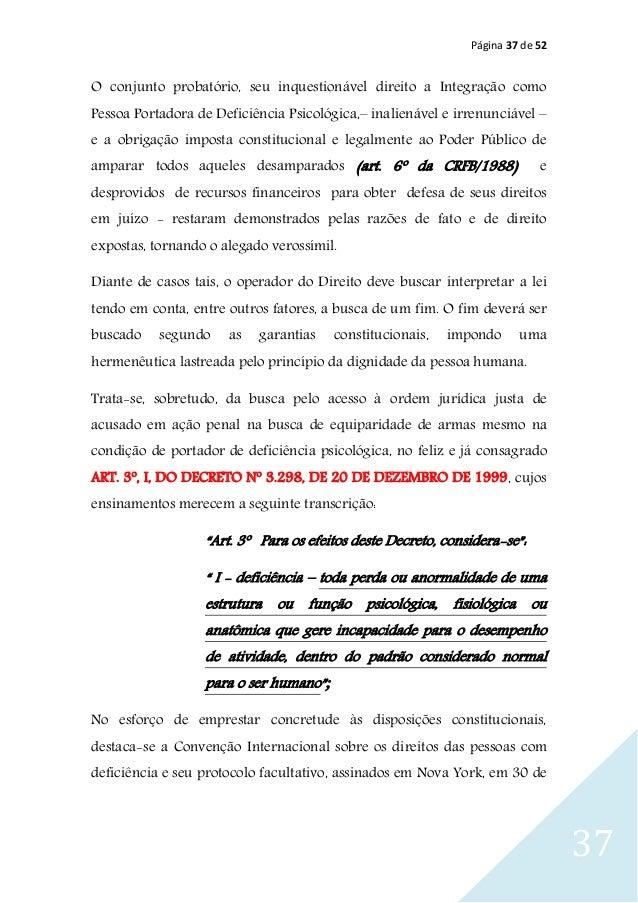 Página 37 de 52 37 O conjunto probatório, seu inquestionável direito a Integração como Pessoa Portadora de Deficiência Psi...