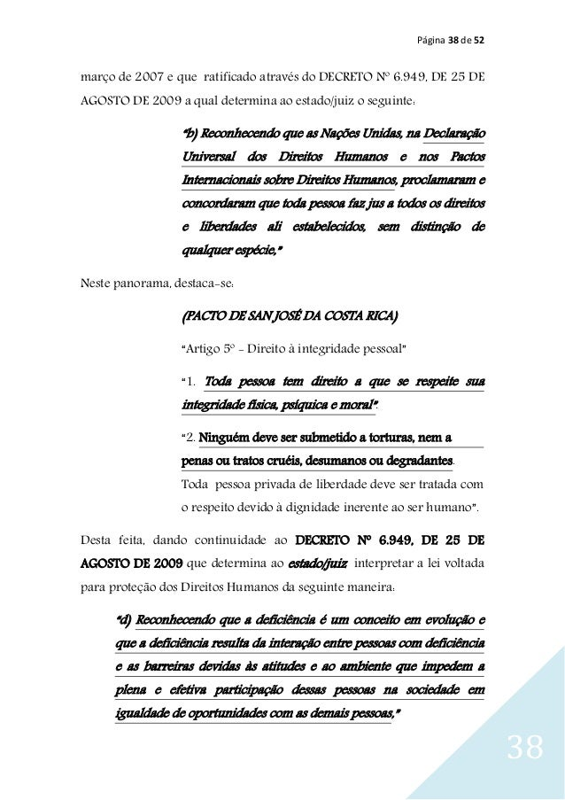 Página 38 de 52 38 março de 2007 e que ratificado através do DECRETO Nº 6.949, DE 25 DE AGOSTO DE 2009 a qual determina ao...
