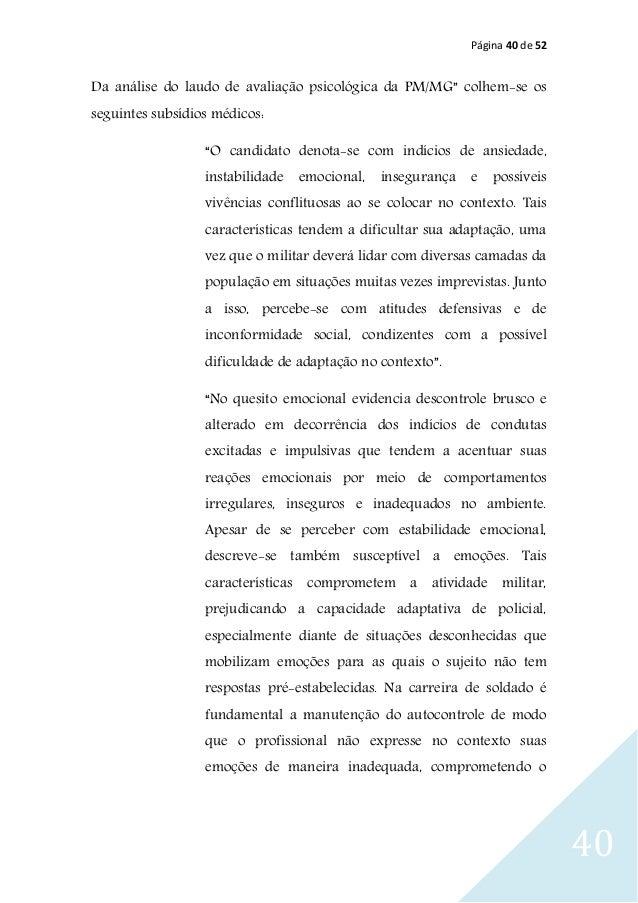 """Página 40 de 52 40 Da análise do laudo de avaliação psicológica da PM/MG"""" colhem-se os seguintes subsídios médicos: """"O can..."""