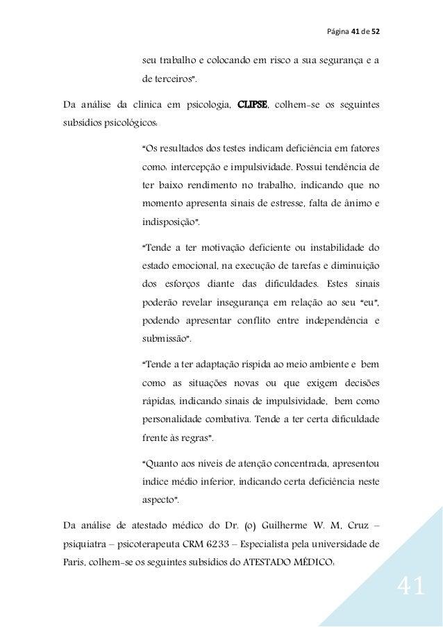 """Página 41 de 52 41 seu trabalho e colocando em risco a sua segurança e a de terceiros"""". Da análise da clinica em psicologi..."""
