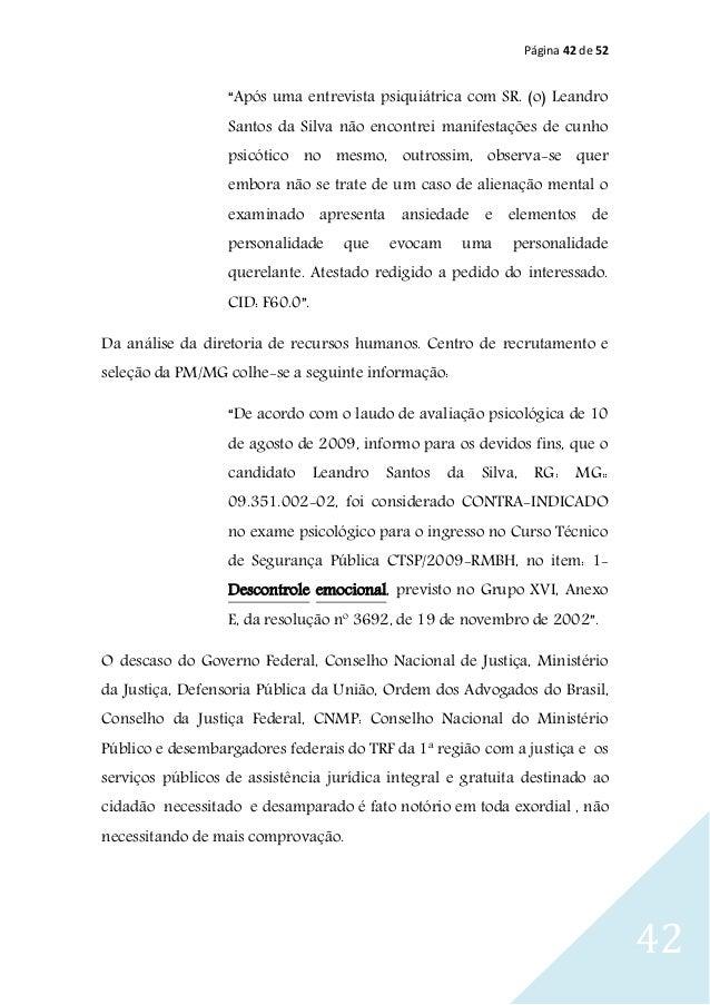 """Página 42 de 52 42 """"Após uma entrevista psiquiátrica com SR. (o) Leandro Santos da Silva não encontrei manifestações de cu..."""