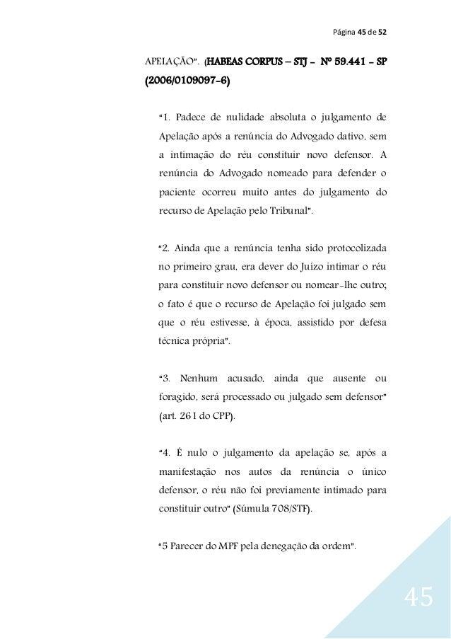 """Página 45 de 52 45 APELAÇÃO"""". (HABEAS CORPUS – STJ - Nº 59.441 - SP (2006/0109097-6) """"1. Padece de nulidade absoluta o jul..."""