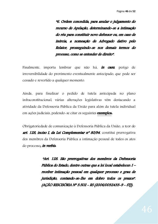 """Página 46 de 52 46 """"6. Ordem concedida, para anular o julgamento do recurso de Apelação, determinando-se a intimação do ré..."""