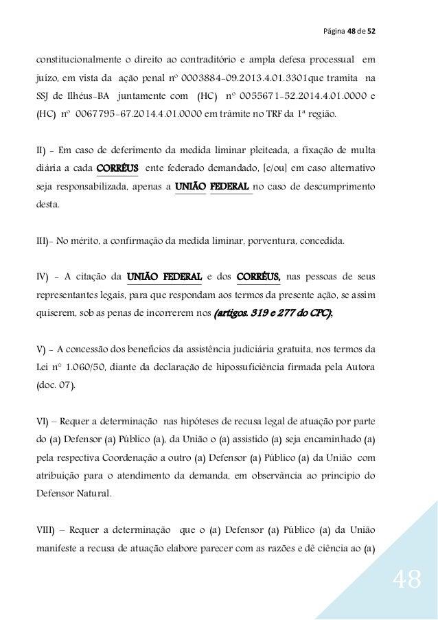 Página 48 de 52 48 constitucionalmente o direito ao contraditório e ampla defesa processual em juízo, em vista da ação pen...
