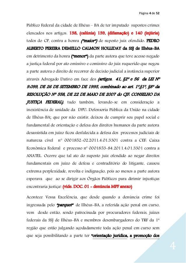 Página 4 de 52 4 Público Federal da cidade de Ilhéus – BA de ter imputado supostos crimes elencados nos artigos. 138, (cal...
