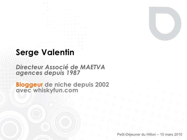 Henri Kaufman auteur de «Internet a tout changé» Serge Valentin blogger et auteur primé www.maetva-agences.com Mercredi ...