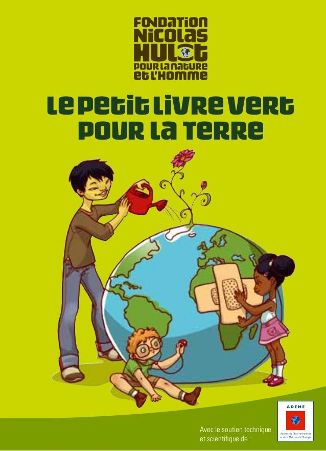 LePetitLivreVertpourlaTerreAvec le soutien techniqueet scientifique de :