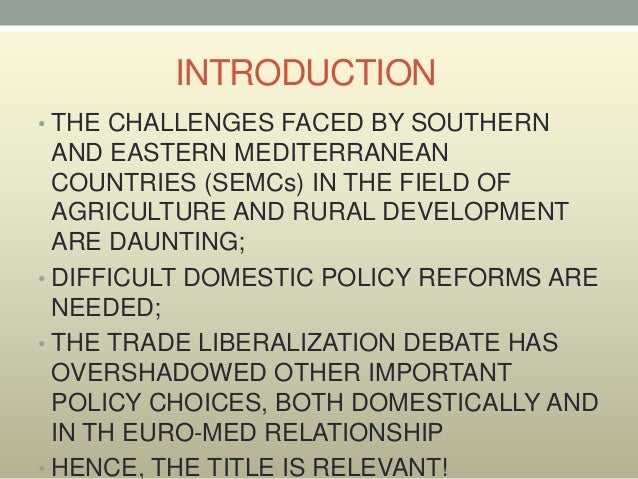 Liberalization of Agriculture Trade, European Common Agricultural Policy Reform and Mediterranean Challenges Slide 2