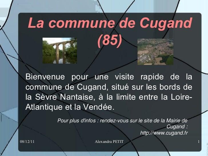La commune de Cugand            (85)  Bienvenue pour une visite rapide de la  commune de Cugand, situé sur les bords de  l...