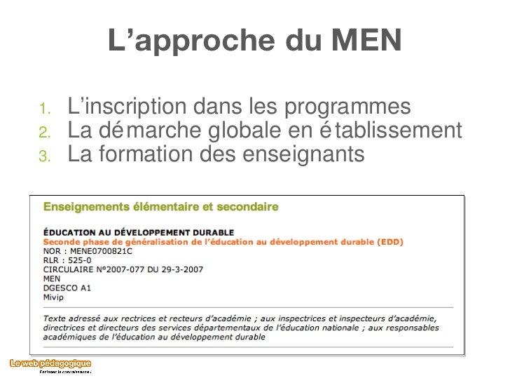 L'approche du MEN <ul><li>L'inscription dans les programmes </li></ul><ul><li>La démarche globale en établissement </li></...