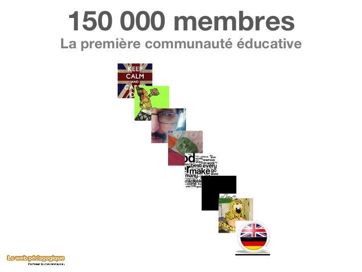 150 000 membres La première communauté éducative