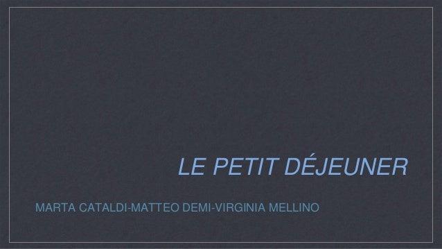 LE PETIT DÉJEUNER MARTA CATALDI-MATTEO DEMI-VIRGINIA MELLINO