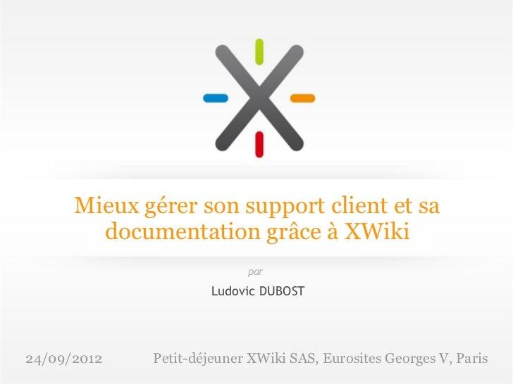 Mieux gérer son support client et sa        documentation grâce à XWiki                           par                     ...