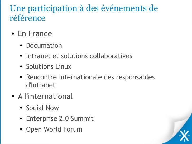 Une participation à des événements deréférence●   En France    ●        Documation    ●        Intranet et solutions colla...
