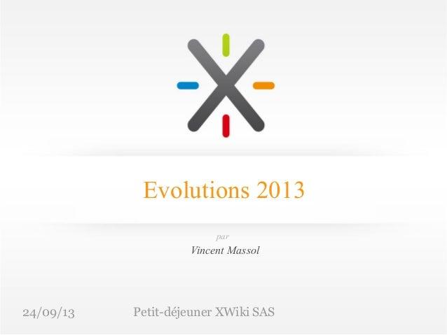 24/09/13 Petit-déjeuner XWiki SAS Evolutions 2013 Vincent Massol par