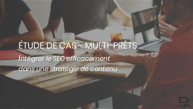 ÉTUDE DE CAS - MULTI-PRÊTS Intégrer le SEO efficacement dans une stratégie de contenu