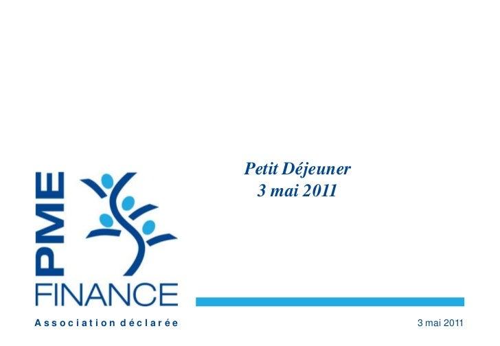 Petit Déjeuner<br />3 mai 2011<br />A s s o c i a t i o n  d é c l a r é e<br />3 mai 2011<br />