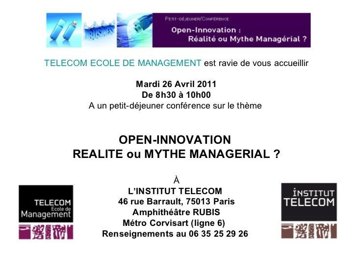 TELECOM ECOLE DE MANAGEMENT  est ravie de vous accueillir Mardi 26 Avril 2011 De 8h30 à 10h00 A un petit-déjeuner conféren...