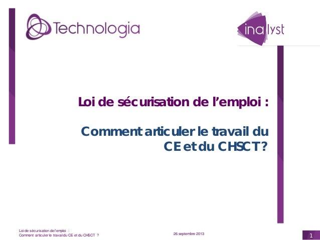 Loi de sécurisation de l'emploi : Comment articuler le travail du CE et du CHSCT ?  Loi de sécurisation de l'emploi : Comm...