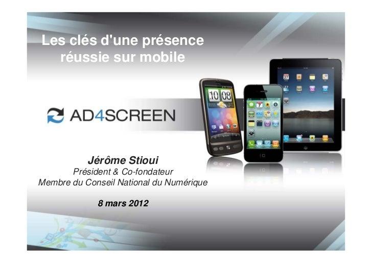 Les clés dune présence  réussie sur mobile           Jérôme Stioui       Président & Co-fondateurMembre du Conseil Nationa...