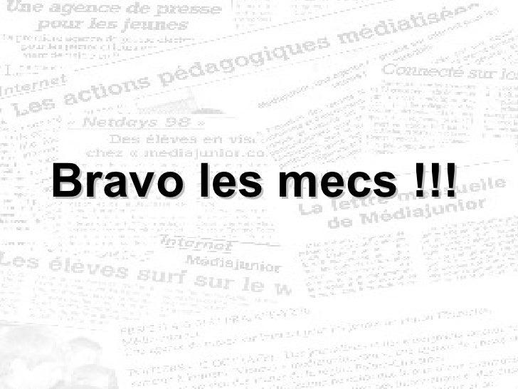 Bravo les mecs !!!