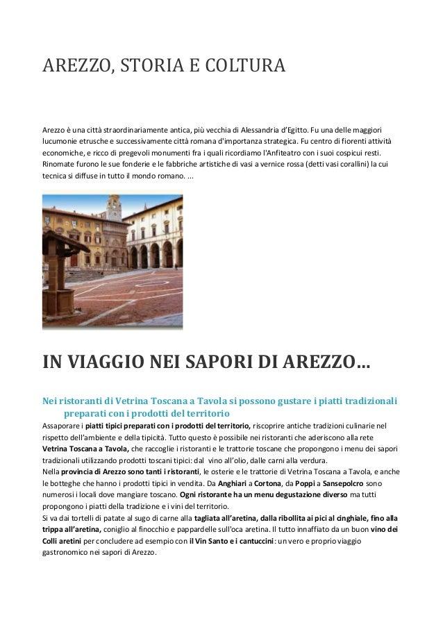 AREZZO, STORIA E COLTURA  Arezzo è una città straordinariamente antica, più vecchia di Alessandria d'Egitto. Fu una delle ...