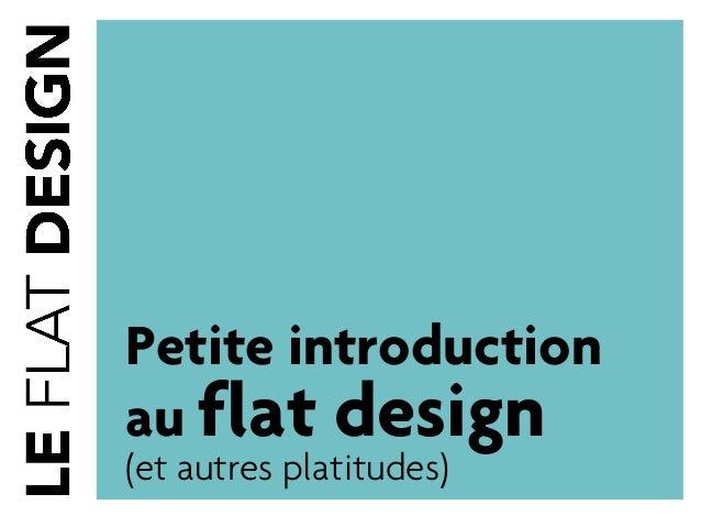 Petite introduction au flat design (et autres platitudes)