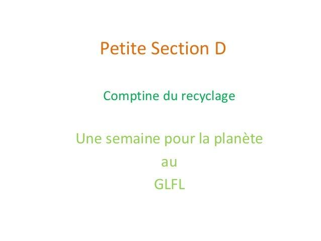 Petite Section DComptine du recyclageUne semaine pour la planèteauGLFL