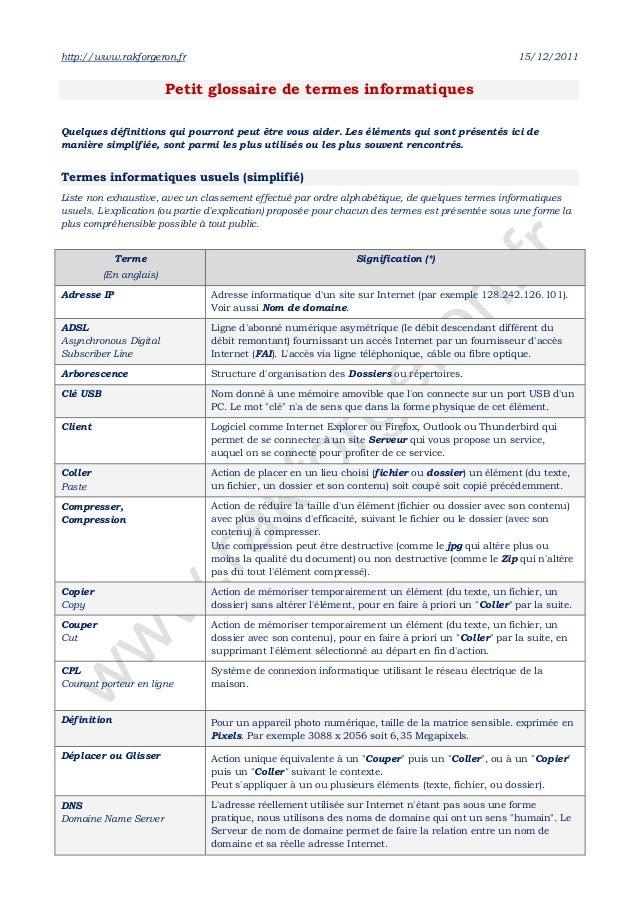 http://www.rakforgeron.fr 15/12/2011Petit glossaire de termes informatiquesQuelques définitions qui pourront peut être vou...