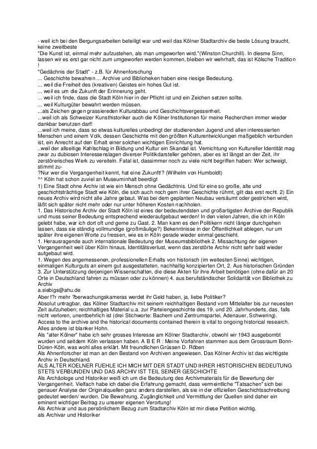 - weil ich bei den Bergungsarbeiten beteiligt war und weil das Kölner Stadtarchiv die beste Lösung braucht, keine zweitbes...