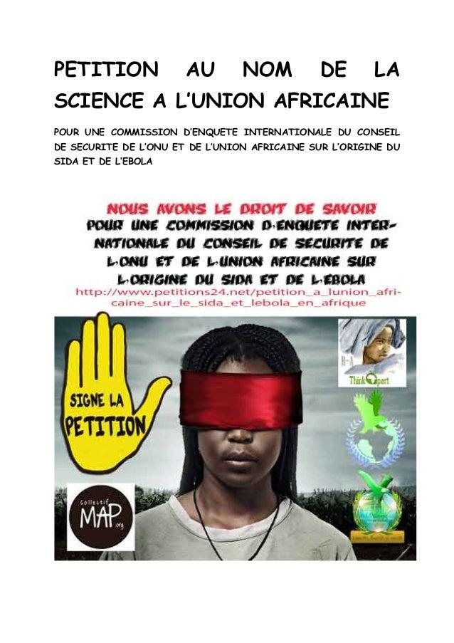 PETITION AU NOM DE LA SCIENCE A L'UNION AFRICAINE  POUR UNE COMMISSION D'ENQUETE INTERNATIONALE DU CONSEIL DE SECURITE DE ...