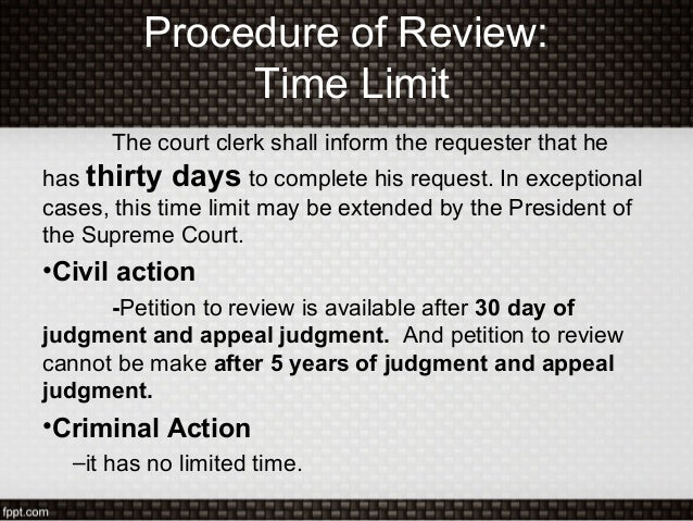 Procedure of Review:Time LimitThe court clerk shall inform the requester that hehas thirty days to complete his request. I...