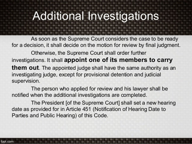 Additional InvestigationsAs soon as the Supreme Court considers the case to be readyfor a decision, it shall decide on the...