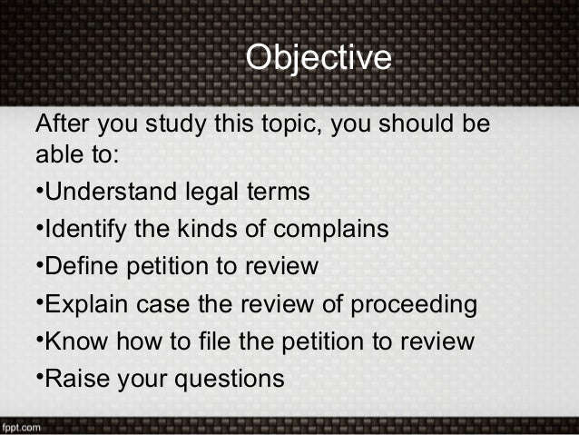 ObjectiveAfter you study this topic, you should beable to:•Understand legal terms•Identify the kinds of complains•Define p...