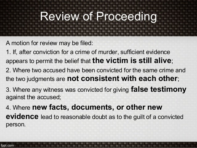 Review of ProceedingA motion for review may be filed:1. If, after conviction for a crime of murder, sufficient evidenceapp...