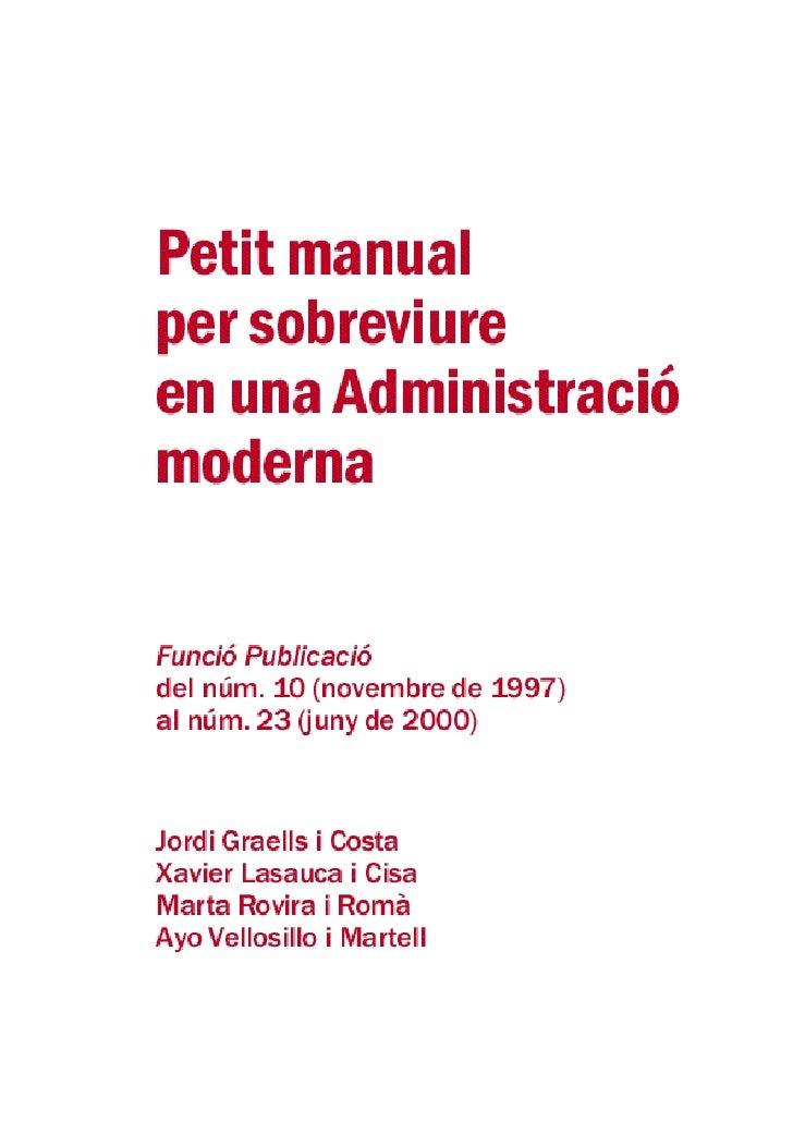 6   Fun    PublicaPetit manual per sobreviure en unaAdministració moderna (1)    Administració: servir                  na...