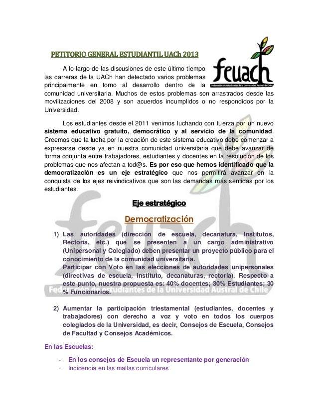 PETITORIO GENERAL ESTUDIANTIL UACh 2013 A lo largo de las discusiones de este último tiempo las carreras de la UACh han de...