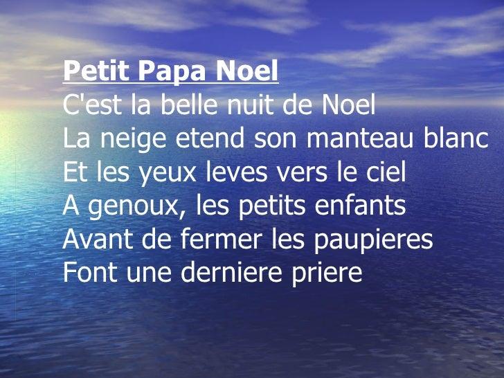 Petit Papa Noel C'est la belle nuit de Noel La neige etend son manteau blanc Et les yeux leves vers le ciel A genoux, les ...