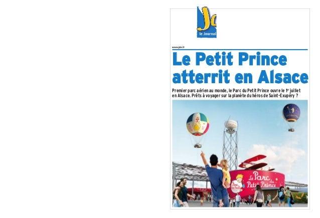 www.jde.fr Le Petit Prince atterrit en Alsace Premier parc aérien au monde, le Parc du Petit Prince ouvre le 1er juillet e...