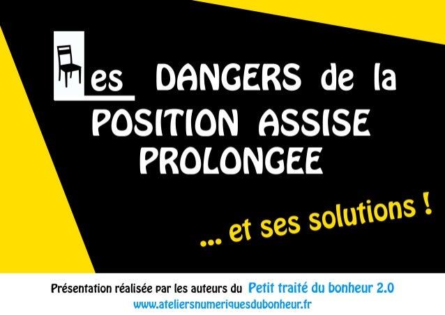 Les dangers de la position assise prolongée ... et ses solutions ! (Petit traité du bonheur 2.0)
