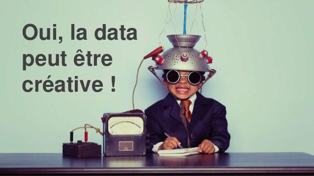 Oui, la data peut être créative !