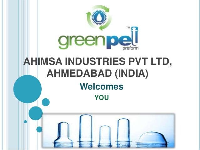 AHIMSA INDUSTRIES PVT LTD, AHMEDABAD (INDIA) Welcomes YOU