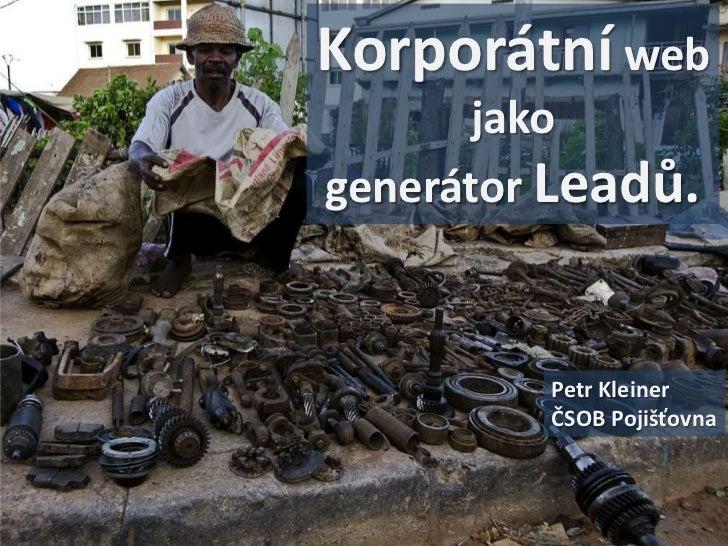 Korporátní web       jakogenerátor Leadů.         Petr Kleiner         ČSOB Pojišťovna