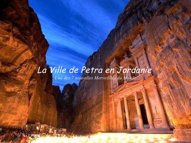 La Ville de Petra en Jordanie  Une des 7 nouvelles Merveillles du Monde