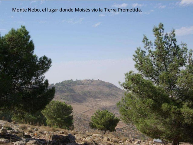 Monte Nebo, el lugar donde Moisés vio la Tierra Prometida.